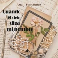 Reseña literaria por Juan Clemente : Cuando el cielo diga mi nombre