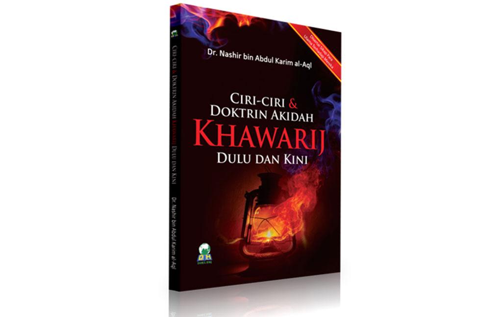 Aqidah Khawarij, Ciri-Ciri & Doktrinnya Dulu & Kini