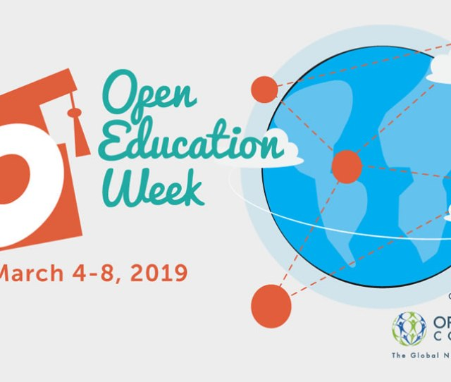 Founded In 2013 By The Open Education Consortium The Goal Of Open Education Week Is To Raise Awareness And Showcase The Impact Of Open Education On