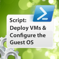 PowerCLI Script - Deploy VMs and Configure the Guest OS