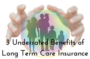 underrated benefits of long term care insurance