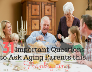 important questions to ask aging parents this thanksgiving