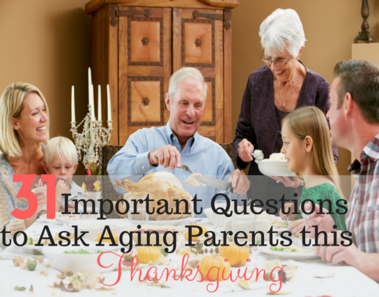 31 Important Questions to Ask Aging Parents this Thanksgiving