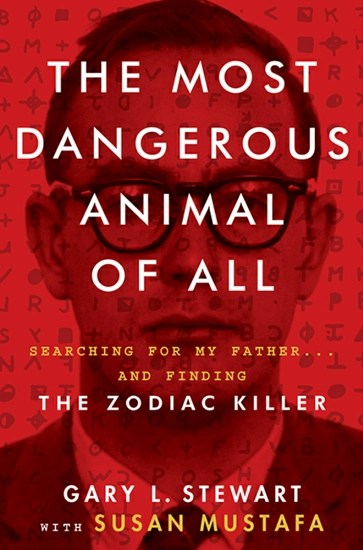 Cover of The Most Dangerous Animal of All - The Zodiac Killer