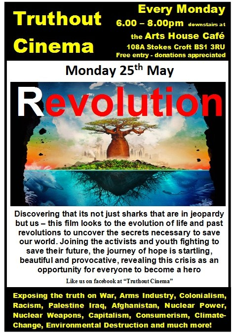 Monday 25th May   Truthout Cinema: REVOLUTION