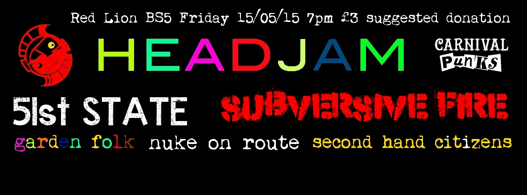 HEADJAM + 51st STATE + SUBVERSIVE FIRE + NUKE ON ROUTE + GARDEN FOLK + SECOND HAND CITIZENS