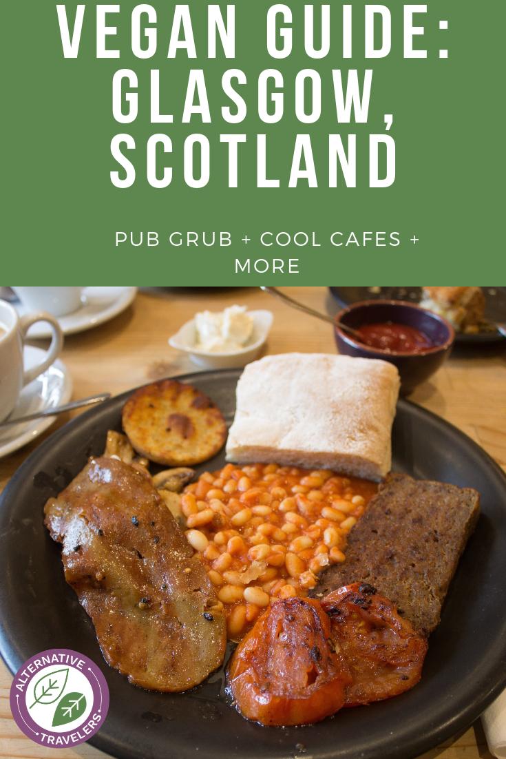 Vegan Glasgow guide from vegan pubs to cool cafes. Discover where to find vegan fish n chips, vegan Scottish breakfast, and more! #VeganTravel #VeganUK #VeganScotland #VeganGlasgow
