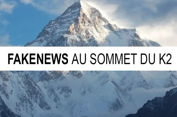 Fakenews au sommet du K2 : vérités alternatives à plus de 8.000 mètres