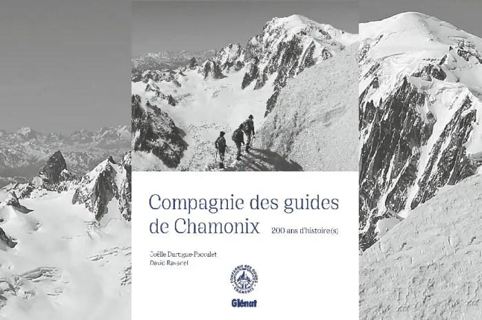 200 ans d'histoire(s) avec la Compagnie des Guides de Chamonix