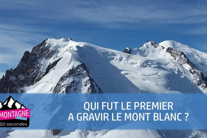 Qui fut le premier à gravir le mont Blanc, point culminant des Alpes ?
