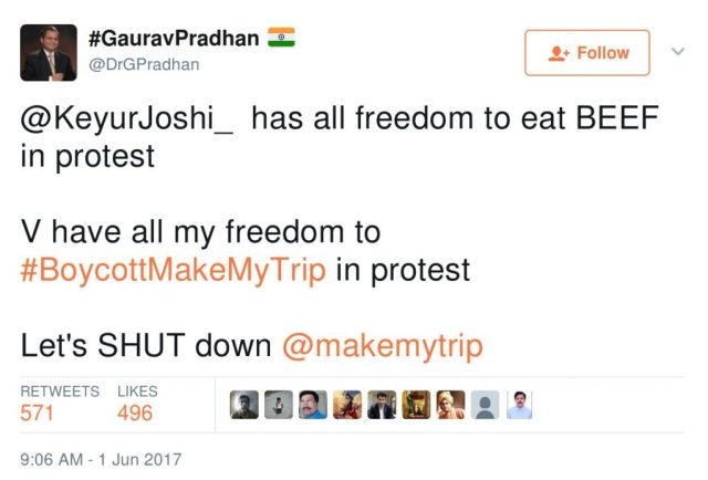 Gaurav Pradhan: @KeyurJoshi_ has all freedom to eat BEEF in protest V have all my freedom to #BoycottMakeMyTrip in protest Let's SHUT down @makemytrip