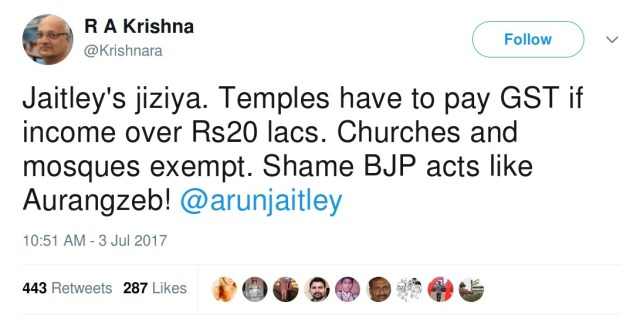 RA Krishna, kirshanara: Jaitley's jiziya. Temples have to pay GST if income over Rs20 lacs. Churches and mosques exempt. Shame BJP acts like Aurangzeb! @arunjaitley