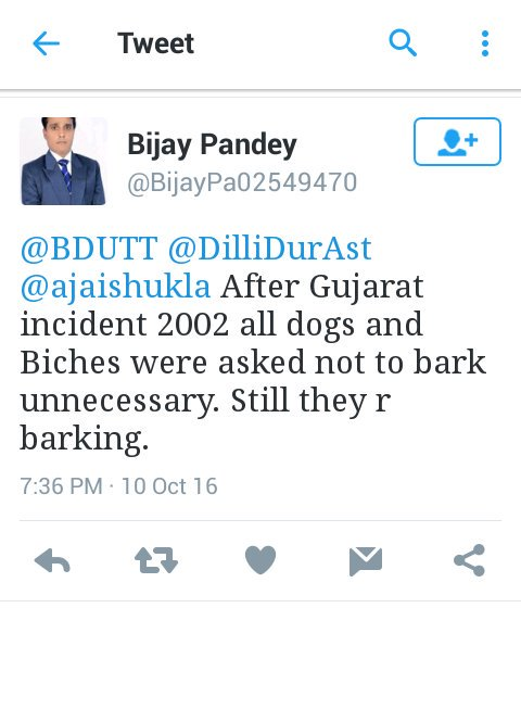 bijay pandey after gujarat incident 2002 all dogs and biches were asked not to bark unnecessary. Still they r barking