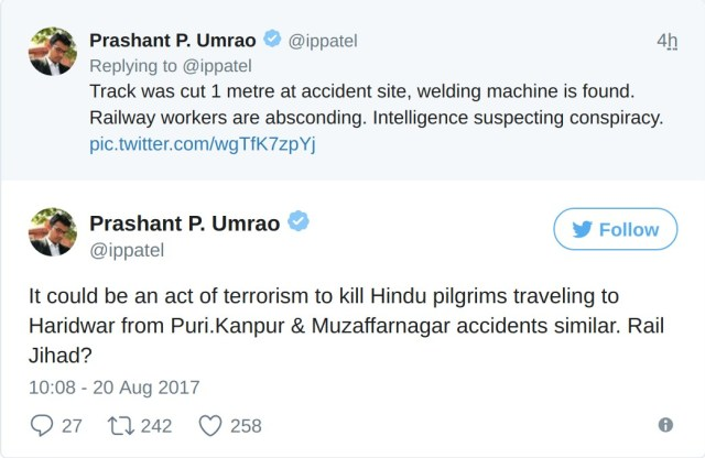 Prashant Umrao Track was cut 1 metre at accident site, welding machine is found. Railway workers are absconding. Intelligence suspecting conspiracy. It could be an act of terrorism to kill Hindu pilgrims traveling to Haridwar from Puri. Kanpur & muzaffarnagar accidents similar. Rail Jihad?