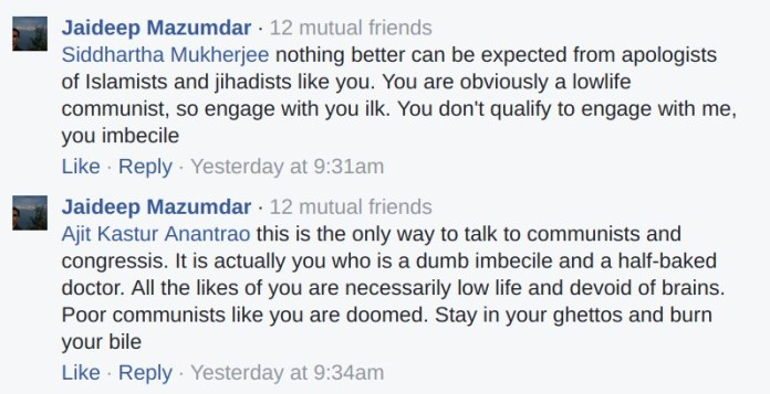Jaideep Mazumdar: Nothing better can be expected from apologists of Islamists and jihadists like you. You are obviously a lowlife communist, so engage with you ilk. You don't qualify to enage with me, you imbecile. This is the only way to talk to communists and congressis. It is actually you who is a dumb imbecile and a half-baked doctor. All the likes of you are necessarily lowlife and devoid of brains.