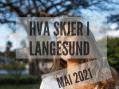 Hva skjer i Langesund mai 2021
