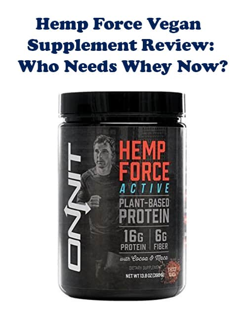 Hemp Force Vegan Supplement Review Who Needs Whey Now
