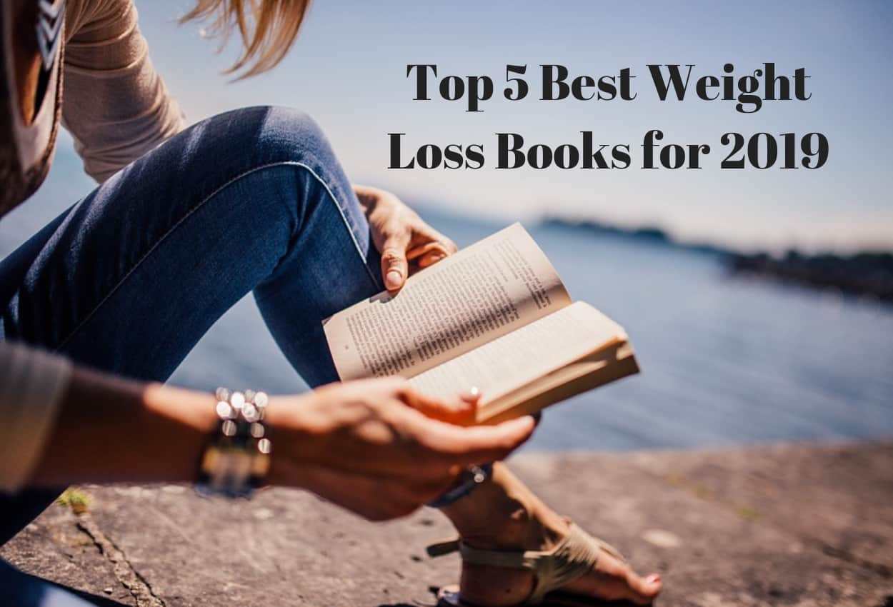 Top 5 Best Weight Loss Books for 2019