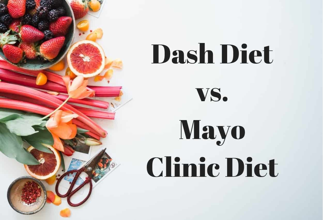 Dash Diet vs Mayo Clinic Diet