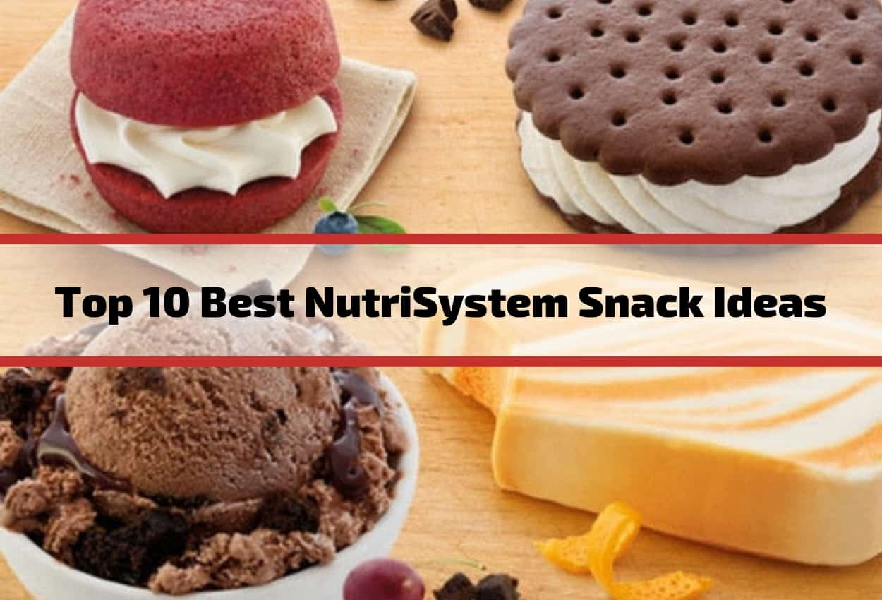Top 10 Best NutriSystem Snack Ideas