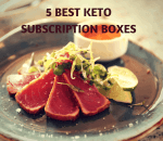 The 5 Best Keto Subscription Boxes – Which One Is Perfect For You