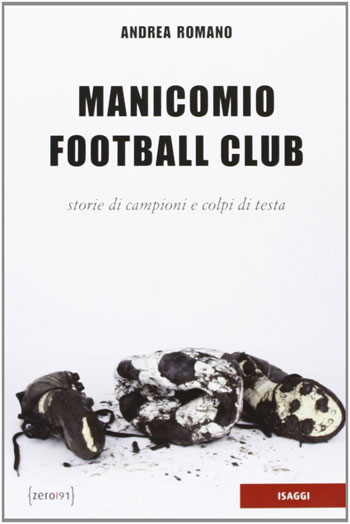 Andrea Romano: Manicomio Football Club