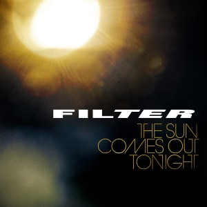 13-Filter-The-Sun-Comes-Out-Tonight-Album-Art