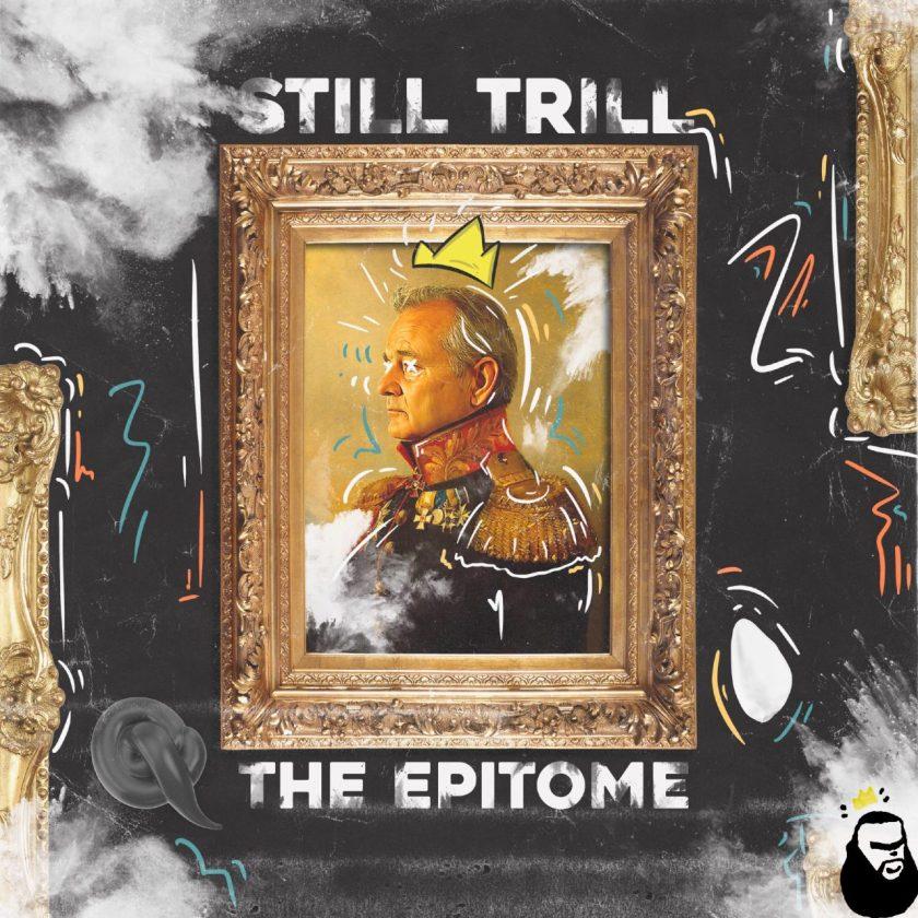 The Epitome - Still Trill
