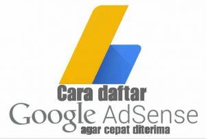 Tips cara daftar Google AdSense agar cepat diterima