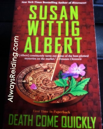 Dying for your Art : A review of Susan Wittig Albert's Death Come Quickly