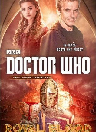 Knight of the TARDIS: A Review of Una McCormack's Doctor Who Royal Blood