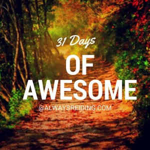31 Days of Awesome at AlwaysReiding.com