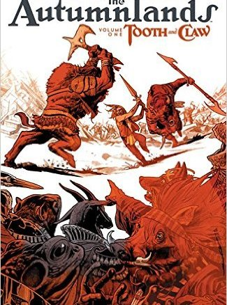 Autumnlands Vol 1: Tooth and Claw