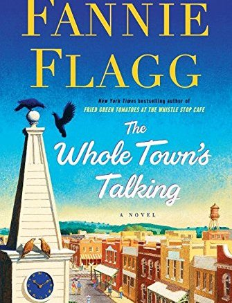 LIFE (AND DEATH) IN A NORTHERN TOWN: A REVIEW OF FANNY FLAGG'S THE WHOLE TOWN'S TALKING