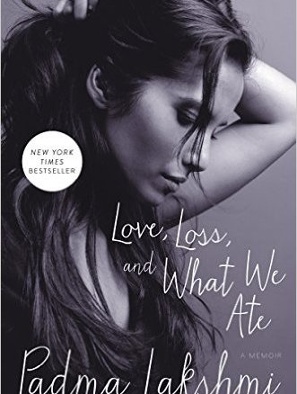 Top (Model) Chef: Love, Loss and What We Ate by Padma Lakshmi