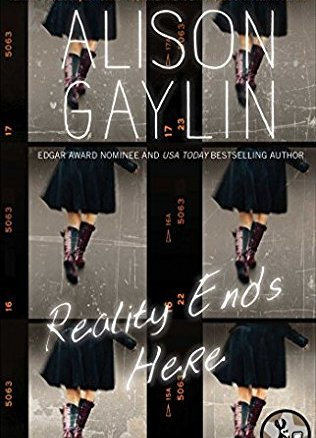 Reality Ends Here by Allison Gaylin