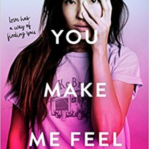 The Way You Make Me Feel by Maureen Goo