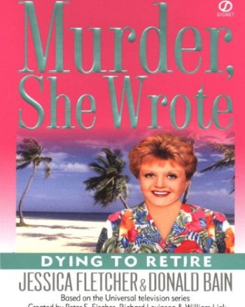 Murder, She Wrote: Dying to Retire Cover