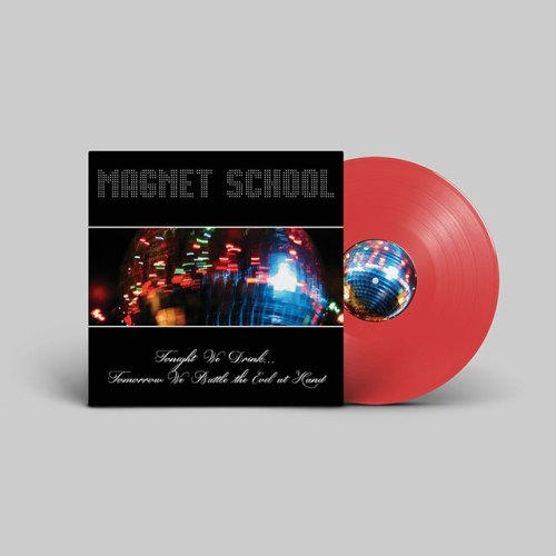 Magnet School - Tonight We Drink...