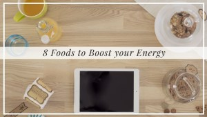 8 Energy Boosting Foods