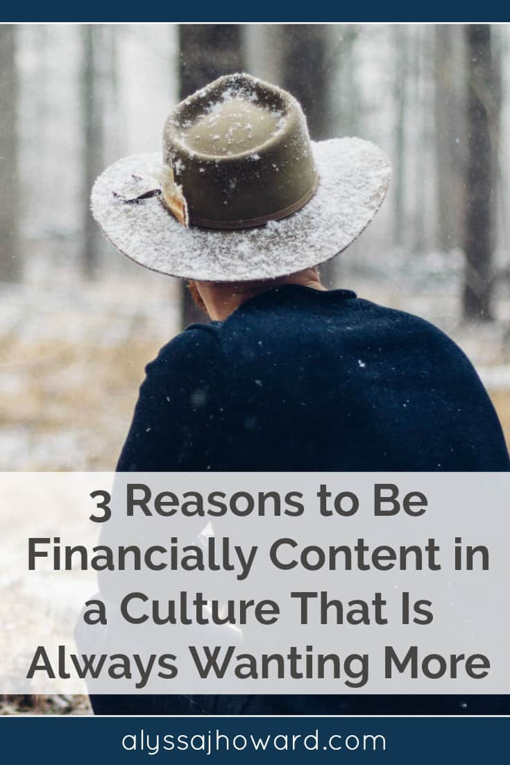 3 Reasons to Be Financially Content in a Culture That Is Always Wanting More | alyssajhoward.com