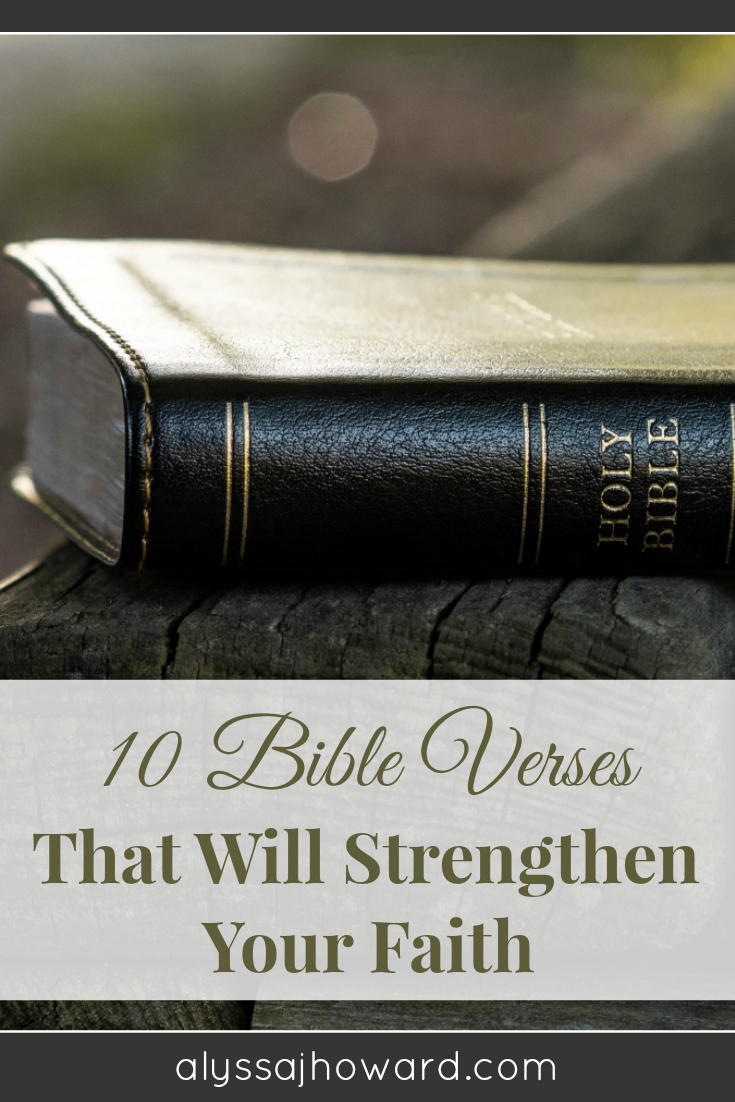 Are you longing to grow in your faith? Here are 10 Bible verses that will not only strengthen your faith but will remind you just how faithful our God is. And be sure to check out this month's Bible reading plan!