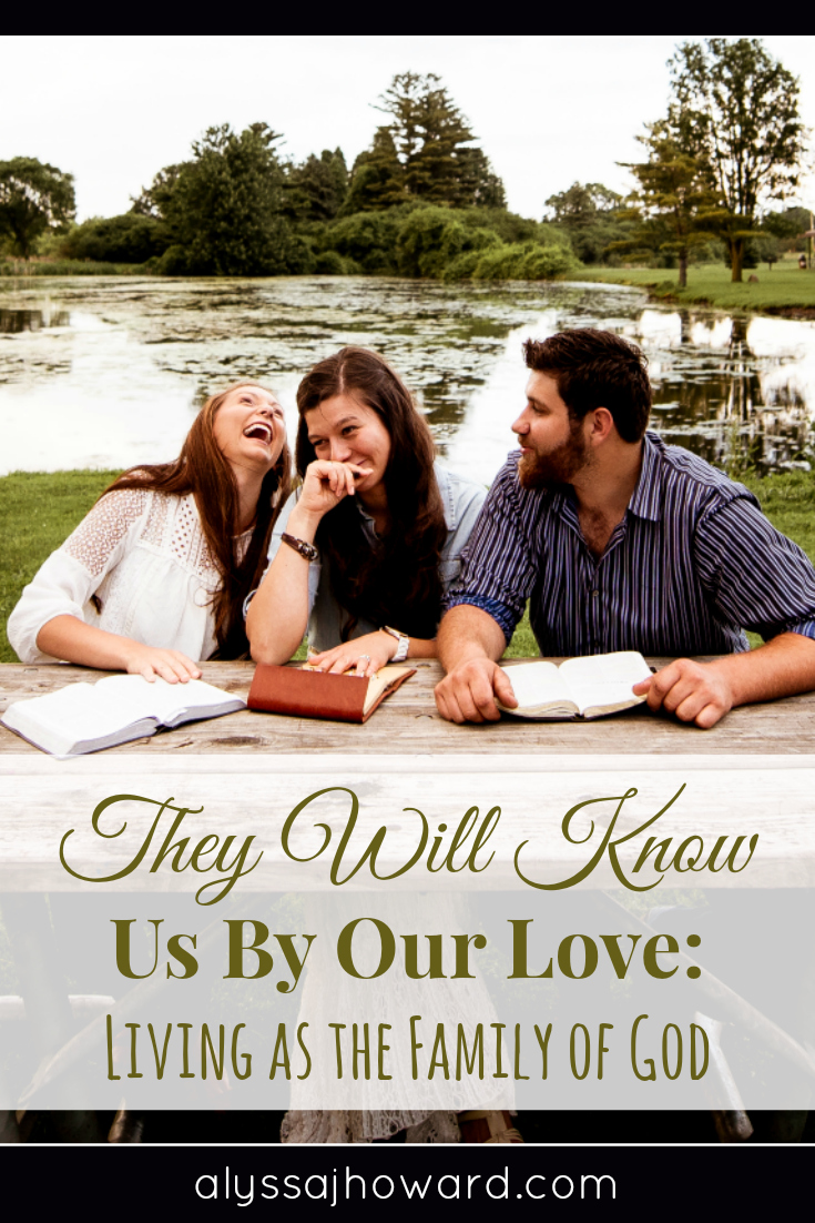 The world will know us by our love for one another because we are loving in a way that is only possible when God's love lives within us.