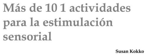 101 Actividades para Estimulación Sensorial