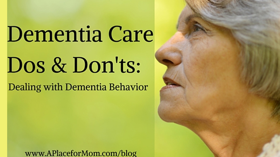 Dementia Care Dos & Don'ts: Dealing with Dementia Behavior Problems