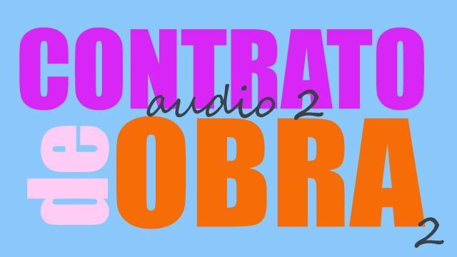 contrato de obra 2 AUDIO 640x360