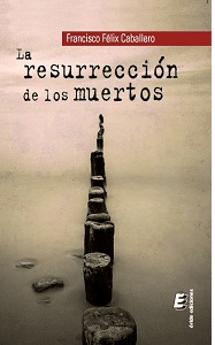 RESEÑA – La resurrección de los muertos
