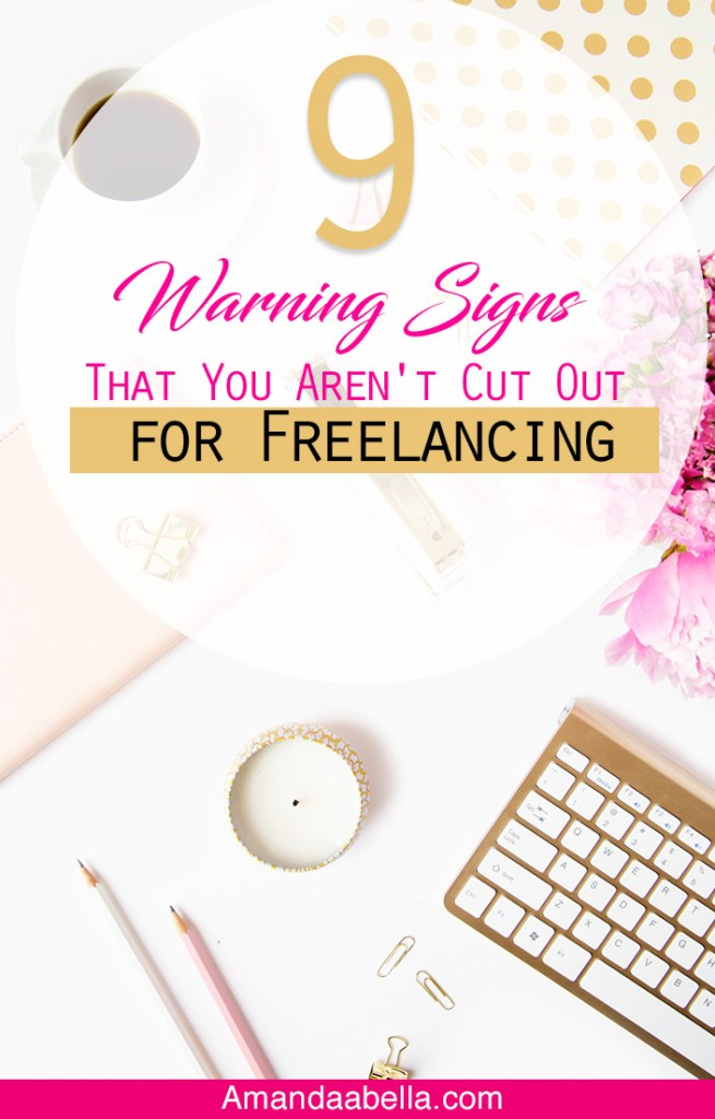 9 Warning Signs You Aren't Cut Out for Freelancing