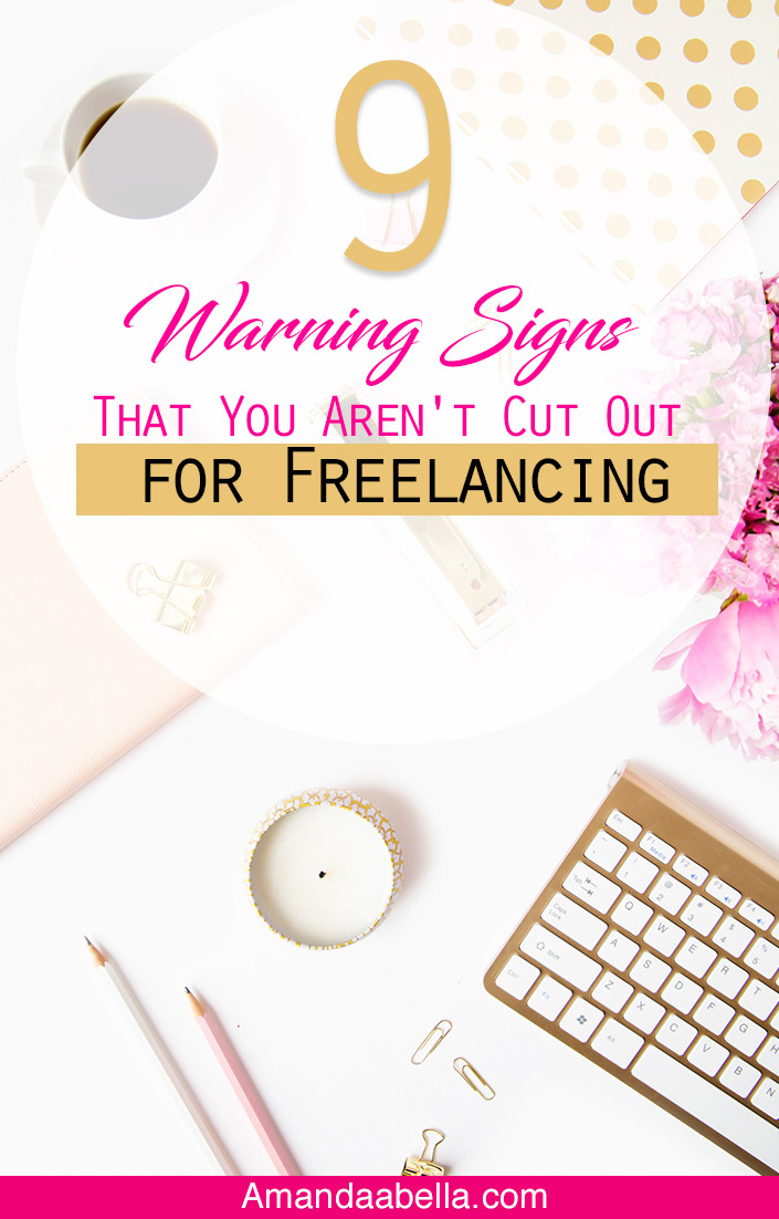 9 Warning Signs That You Aren't Cut Out for Freelancing