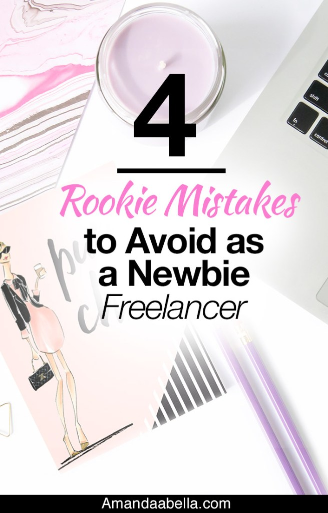 4 Rookie Mistakes to Avoid as a New Freelancer